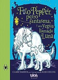 Fito Pepper, perro fantasma y una yegua llamada Luna par Collins