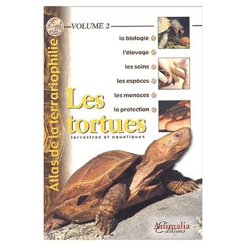 Atlas de la terrariophilie - Volume 2: Les tortues terrestres et aquatiques
