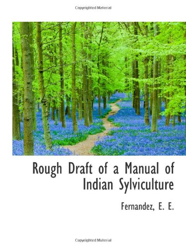 Rough Draft of a Manual of Indian Sylviculture