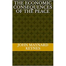 The Economic Consequences of the Peace  (English Edition)