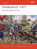 Tewkesbury 1471: The Last Yorkist Victory: The Lasy Yorkist Victory (Campaign, Band 131)