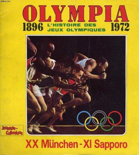 OLYMPIA 1896 1972 - L'HISTOIRE DES JEUX OLYMPIQUES - XX MUNCHEN - XI SAPPORO par Collectif