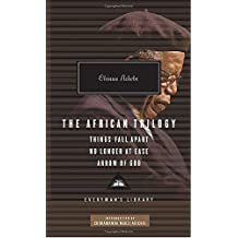 The African Trilogy: Things Fall Apart, No Longer at Ease, and Arrow of God (Everyman's Library Contemporary Classics Series)