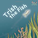 Trish the Fish (Early Soundplay)