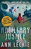 Ancillary Justice: THE HUGO, NEBULA AND ARTHUR C. CLARKE AWARD WINNER (Imperial Radch...