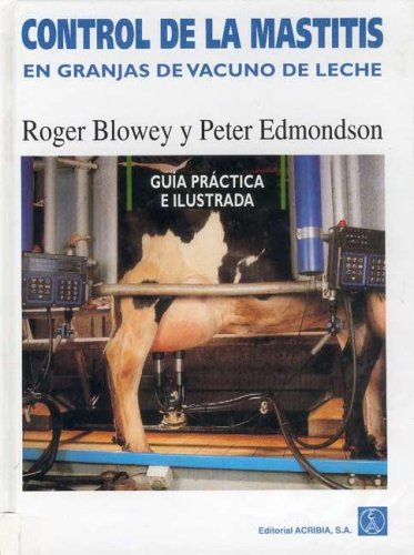 Descargar Libro Control de la mastitis en granjas de vacuno de leche: guía ilustrada y práctica de Roger Blowey