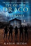 Darkfall (Eye of the Draco Book 1) by Kadin Seton