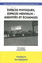 Espaces physiques, espaces mentaux : identités et échanges