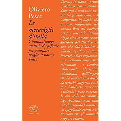 Le Meraviglie D'italia: Cinquantanove Analisi Ed Epifanie Per Guardare Meglio Il Nostro Paese (Bastille - Saggi)