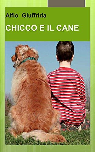 Chicco e il cane (Italian Edition)
