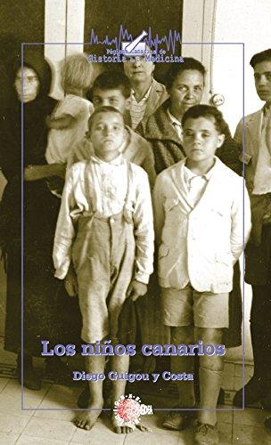 Los niños canarios. Ensayo de higiene regional infantil (Páginas Canarias de historia de la medicina) por Diego Guigou Costa