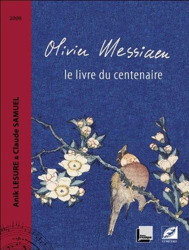 Olivier Messiaen : Le livre du centenaire (1CD audio) par Anik Lesure, Claude Samuel