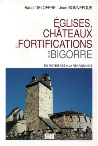 Pierres des glises, chteaux et fortifications de la Biggore (Hautes-Pyrnes)du Moyen Age  la Renaissance