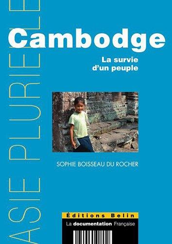 Cambodge. La survie d'un peuple. par Sophie Boisseau du Rocher