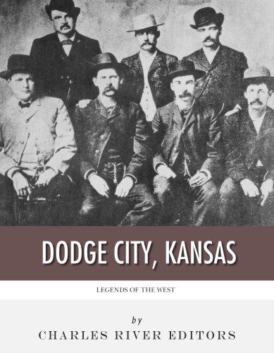 Legends of the West: Dodge City, Kansas (English Edition)