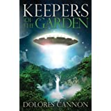 Keepers of the Garden: An Extraterrestrial Document by Cannon, Dolores (2003) Paperback