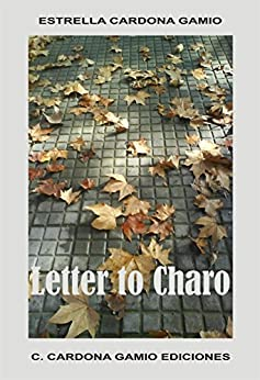 Letter to Charo: (English Edition) by [Gamio, Estrella Cardona]