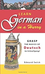 Learn German in a Hurry: Grasp the Basics of German Schnell! by Edward Swick M.A. (2007-11-01)