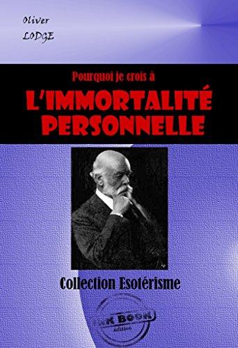 [EPUB] Pourquoi je crois à l'immortalité personnelle: édition intégrale (littérature ésotérique)