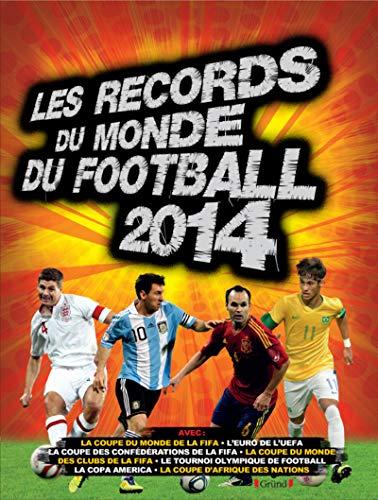 Les records du monde du football 2014 par (Broché - Nov 14, 2013)