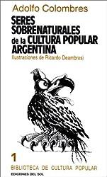 Seres Sobrenaturales de la Cultura Popular Argentina (Biblioteca de cultura popular)