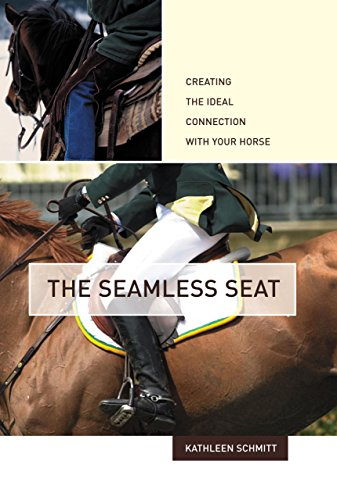 The Seamless Seat: Creating the Ideal Connection with Your Horse por Kathleen Schmitt