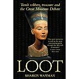 Loot: Tomb Robbers, Treasure and the Great Museum Debate