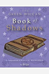 The Green Wiccan Book of Shadows: A Compendium of Magical Knowledge Taschenbuch