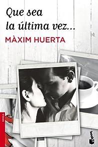 Que sea la última vez... par Màxim Huerta