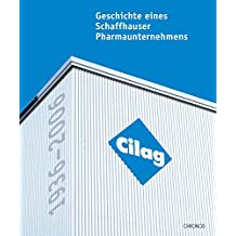 Cilag 1936-2006: Geschichte eines Schaffhauser Pharmaunternehmens