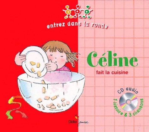 Céline fait la cuisine. Livre et CD
