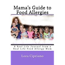 Mama's Guide to Food Allergies: A Real Life Journal from a Real Life Food Allergy Mom