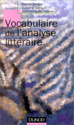 VOCABULAIRE DE L'ANALYSE LITTERAIRE par Daniel Bergez