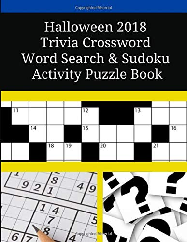 Halloween - 2018  Trivia Crossword Word Search & Sudoku Activity Puzzle Book
