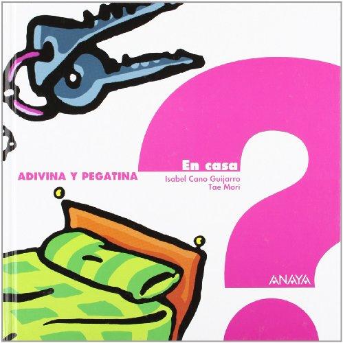 En casa (Primeros Lectores - Adivina Y Pegatina) por Isabel Cano Guijarro