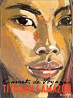 Carnets de voyage II de Titouan Lamazou