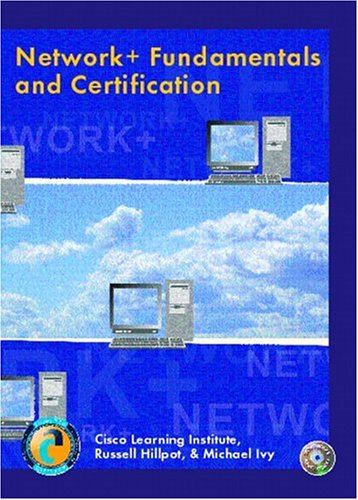 Network+ Fundamentals and Certification por Cisco Learning Institute