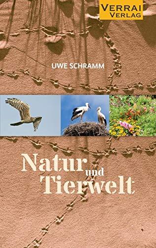 Natur und Tierwelt: von Uwe Schramm