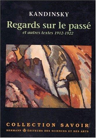 Regards sur le passé : Et autres textes, 1912-192...