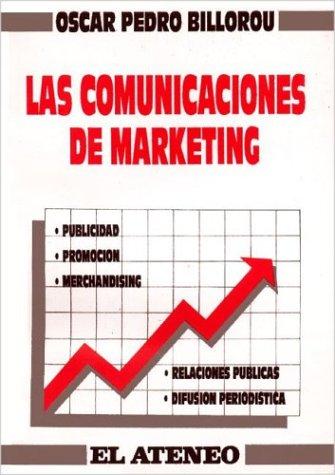 Las Comunicaciones de Marketing por Oscar Pedro Billorou