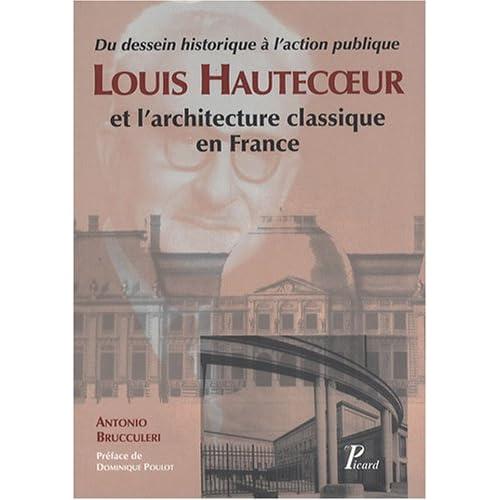Louis Hautecoeur et l'architecture classique en France : Du dessein historique à l'action publique
