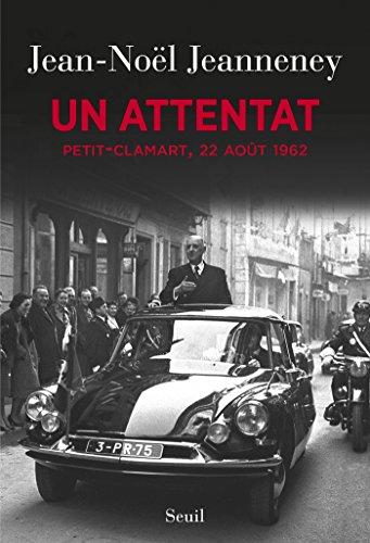 Un attentat. Petit-Clamart, 22 août 1962: Petit-Clamart, 22 août 1962