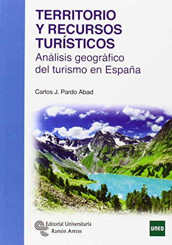 Territorio y recursos turísticos: Análisis geográfico del turismo en España (Manuales)