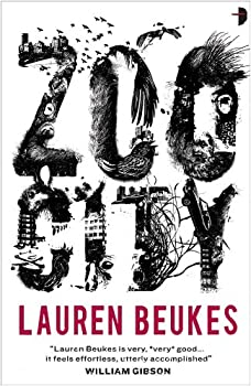 ZOO CITY BY LAUREN BEUKES (THE ARTHUR C. CLARKE AWARD WINNER 2011)