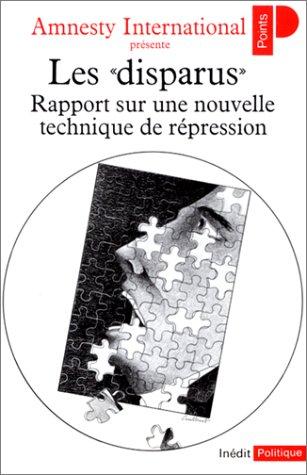 Les Disparus : Rapport sur une nouvelle technique de répression