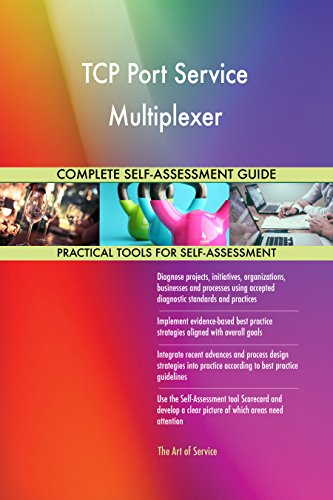 TCP Port Service Multiplexer All-Inclusive Self-Assessment - More than 690  Success Criteria, Instant Visual Insights, Comprehensive Spreadsheet