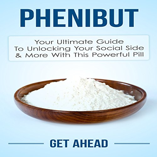Phenibut: Your Ultimate Guide to Unlocking Your Social Side & More with  This Powerful Pill