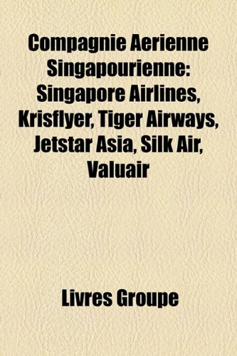 compagnie-arienne-singapourienne-singapore-airlines-krisflyer-tiger-airways-jetstar-asia-silk-air-va