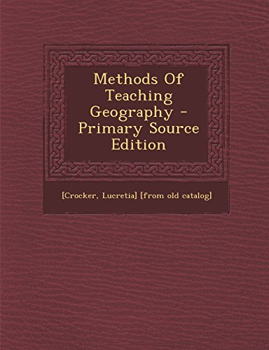 Methods of Teaching Geography - Primary Source Edition