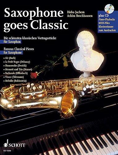 Saxophone goes Classic: Die schönsten klassischen Vortragsstücke. Saxophon; Klavier ad lib.. Ausgabe mit CD.